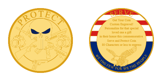 Protect and Serve Custom Coins